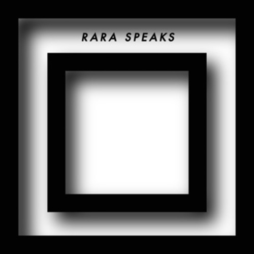 Rara Speaks